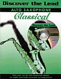 Discover the Lead Classical: Alto Saxophone, Book & CD [With CD]