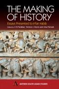 The Making of History: Essays Presented to Irfan Habib