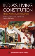 India's Living Constitution: Ideas, Practices, Controversies
