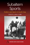 Subaltern Sports: Politics and Sports in South Asia
