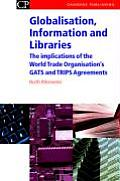 Globalisation, Information and Libraries: The Implications of the World Trade Organisation's Gats and Trips Agreements