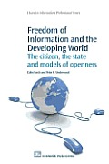 Freedom of Information and the Developing World: The Citizen, the State and Models of Openness