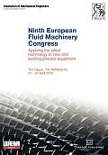 Ninth European Fluid Machinery Congress: Applying the Latest Technology to New and Existing Process Equipment