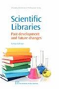 Scientific Libraries: Past Development and Future Changes