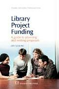 Library Project Funding: A Guide to Planning and Writing Proposals