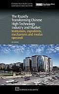 The Rapidly Transforming Chinese High-Technology Industry and Market: Institutions, Ingredients, Mechanisms and Modus Operandi