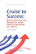 Cruise to Success: How to Steer Your Way Through the Murky Waters of Marketing Your Library