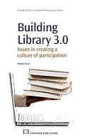 Building Library 3.0: Issues in Creating a Culture of Participation