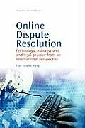 Online Dispute Resolution: Technology, Management and Legal Practice from an International Perspective