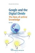 Google and the Digital Divide: The Biases of Online Knowledge
