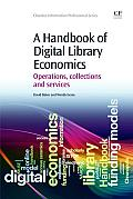 A Handbook Of Digital Library Economics: Operations, Collections & Services (Chandos Information... by David Baker