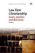 Law Firm Librarianship: Issues, Practice, and Directions