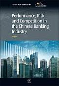 Performance, Risk and Competition in the Chinese Banking Industry (Chandos Asian Studies)