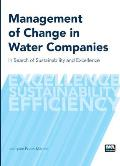 Management of Change in Water Companies: Case Studies of Moving Fast from Bad to Good to Great