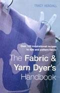 Fabric & Yarn Dyers Handbook Over 100 Inspir