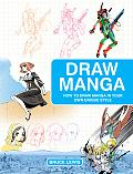 Draw Manga How to Draw Manga in Your Own Unique Style