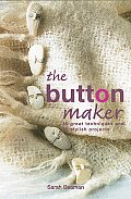 Button Maker 30 Great Techniques & 35 Stylish Projects