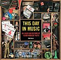 This Day in Music An Everyday Record of 10000 Musical Facts