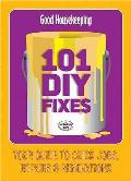 101 Diy Fixes!: Your Guide To Quick Jobs, Repairs and Renovations