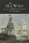 Sea Wolf the life of Admiral Cochrane
