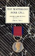 Waterloo Roll Callwith Biographical Notes and Anecdotes