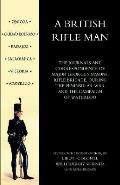 British Rifle Man: The Journals & Correspondence of Major George Simmons, Rifle Brigade During the Peninsular War & Campaign of Waterloo