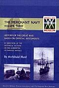 History of the Great War. the Merchant Navy Volume III