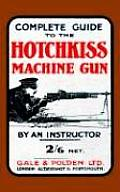 Complete Guide to the Hotchkiss Machine Gun