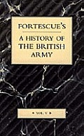 Fortescue's History of the British Army: Volume V