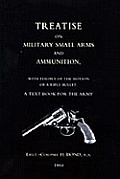 Treatise on Military Small Arms and Ammunition 1884