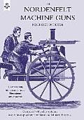Nordenfeldt Machine Gunsdescribed in Detail