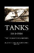 Tanks 1914-1918the Log-Book of a Pioneer