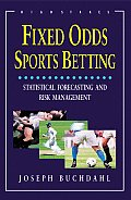 Fixed Odds Sports Betting Statistical Forecasting & Risk Management