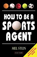 How to Be a Sports Agent (How to Be a Sports Agent)