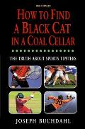 How to Find a Black Cat in a Coal Cellar the Truth about Sports Tipsters