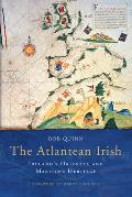 The Atlantean Irish: Ireland's Oriental & Maritime Herritage