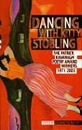 Dancing with Kitty Stobling: The Patrick Kavanagh Poetry Award Winners 1971-2003