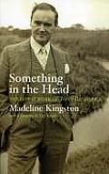 Something in the Head: The Life and Work of John Broderick