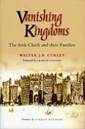 Vanishing Kingdoms: Irish Chiefs and Their Families