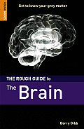 Rough Guide To The Brain 1st Edition