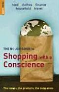 The Rough Guide to Shopping with a Conscience: The Essential Handbook for Responsible Consumers (Rough Guide Reference)