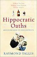 Hippocratic Oaths Medicine & Its Discont