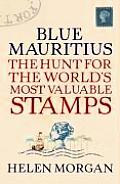 Blue Mauritius: The Hunt for the World's Most Valuable Stamps
