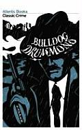 Bulldog Drummond: The Adventures of a Demobilised Officer Who Found Peace Dull (Crime Classics)