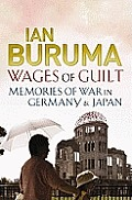 Wages of Guilt Memories of War in Germany & Japan