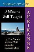 Afrikaans Self-Taught: By the Natural Method with Phonetic Pronunciation (Thimm's System): New Edition Cover