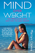 Mind Over Weight: The Miraculous, New, Easy Way to Lose Weight