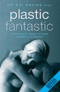 Plastic Fantastic: A Complete Guide to Safe Cosmetic Surgery