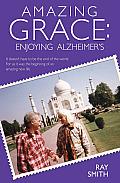 Amazing Grace: Enjoying Alzheimer's