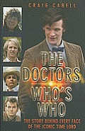 The Doctors: Who's Who: The Story Behind Every Face of the Iconic Time Lord Cover